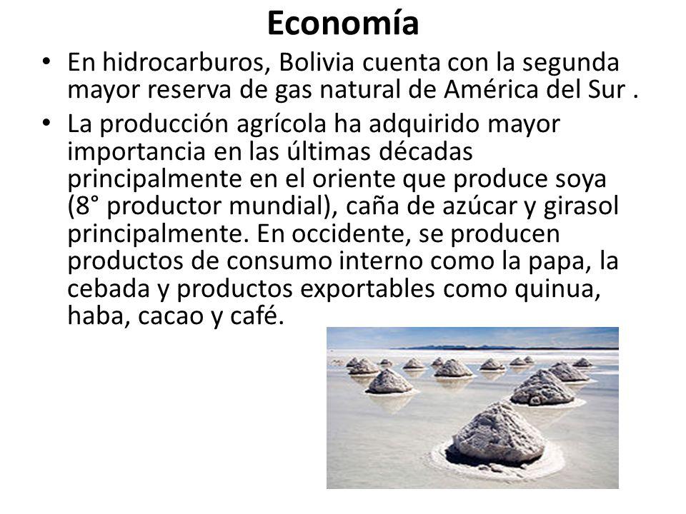 Economía En hidrocarburos, Bolivia cuenta con la segunda mayor reserva de gas natural de América del Sur .