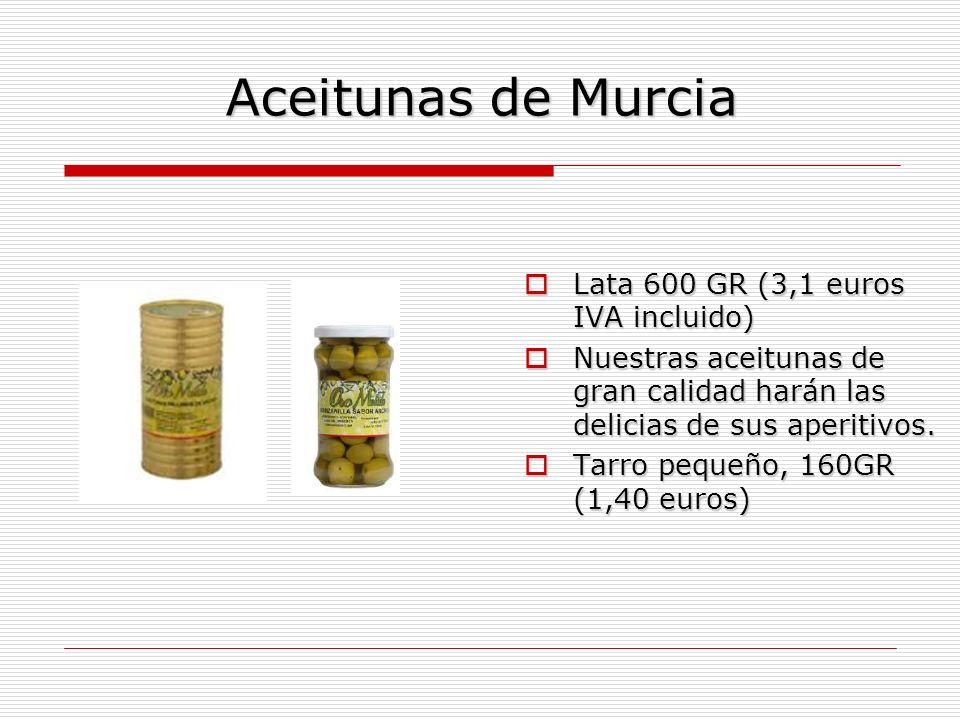 Aceitunas de Murcia Lata 600 GR (3,1 euros IVA incluido)