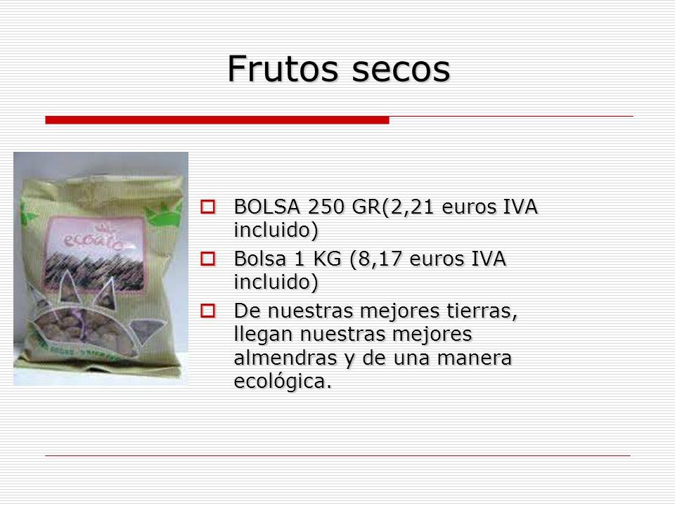 Frutos secos BOLSA 250 GR(2,21 euros IVA incluido)