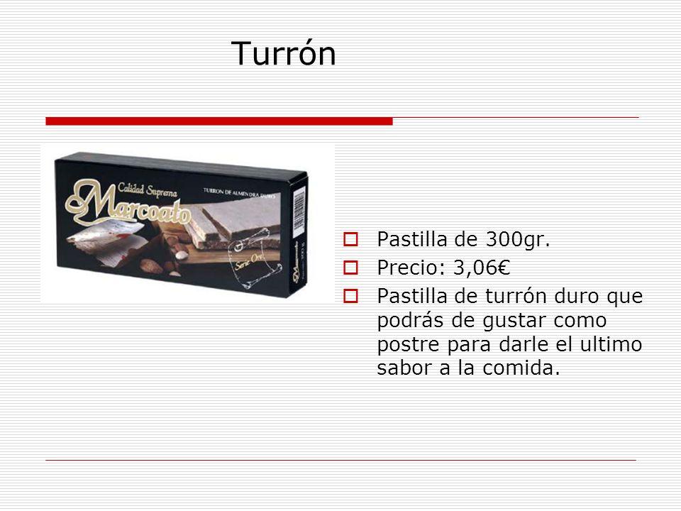 Turrón Pastilla de 300gr. Precio: 3,06€