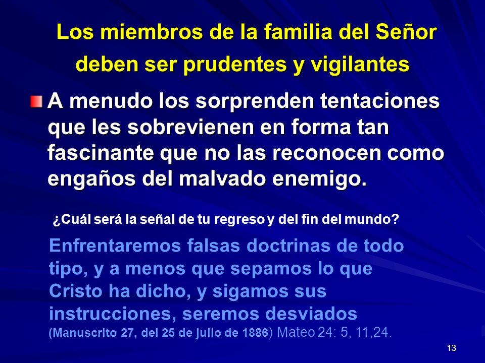 Los miembros de la familia del Señor deben ser prudentes y vigilantes
