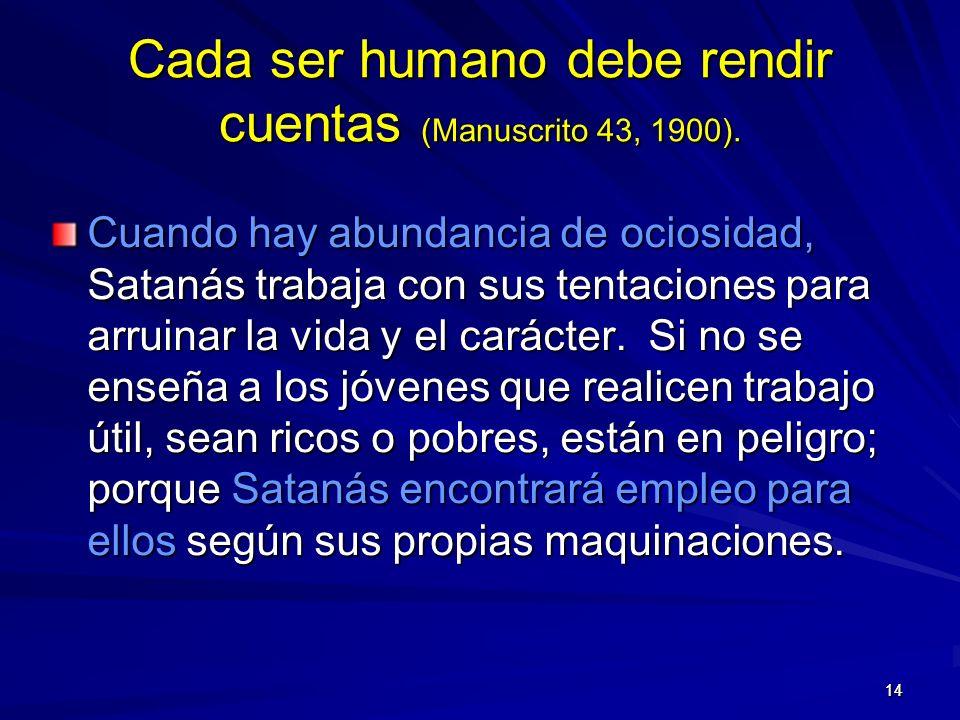 Cada ser humano debe rendir cuentas (Manuscrito 43, 1900).
