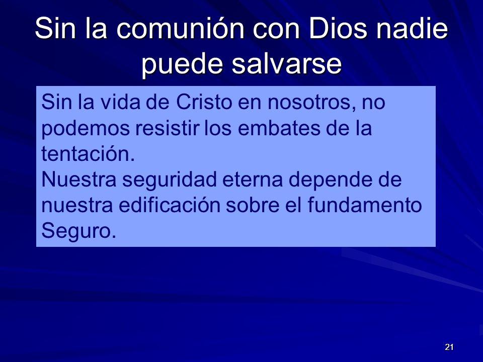 Sin la comunión con Dios nadie puede salvarse