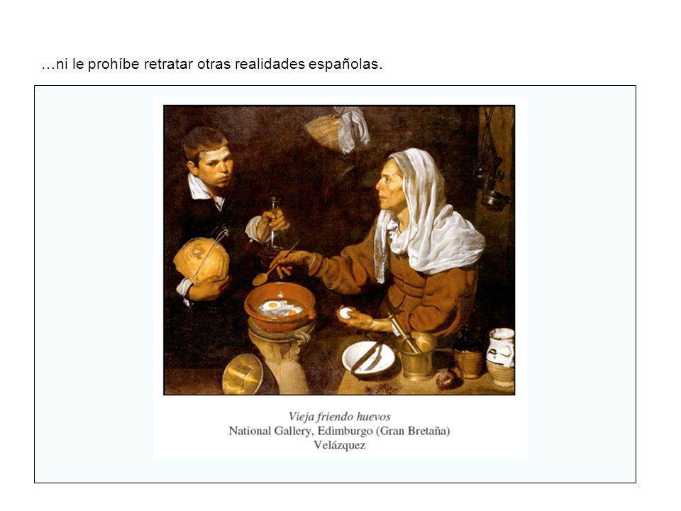 …ni le prohíbe retratar otras realidades españolas.