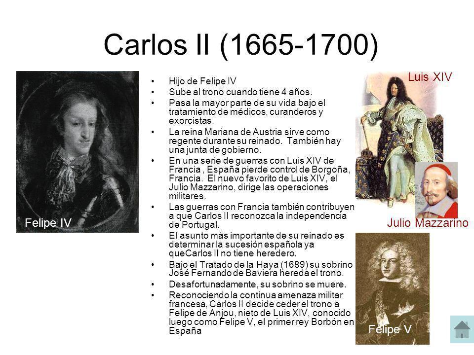 Carlos II (1665-1700) Luis XIV Felipe IV Julio Mazzarino Felipe V