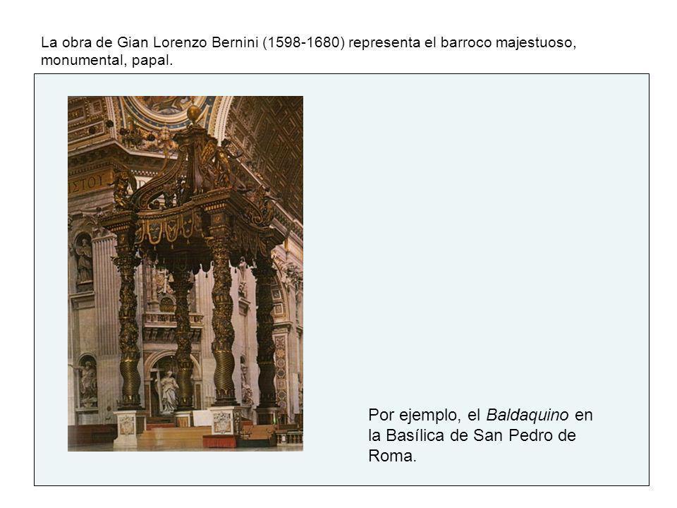 Por ejemplo, el Baldaquino en la Basílica de San Pedro de Roma.