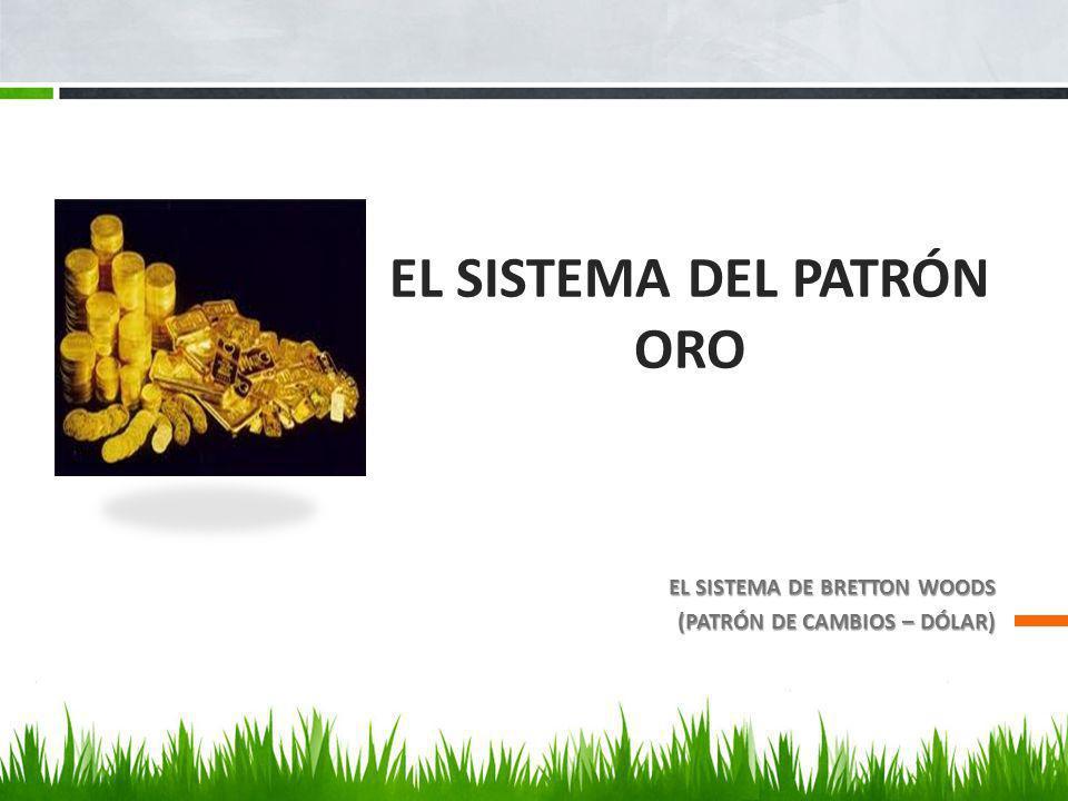 EL SISTEMA DEL PATRÓN ORO