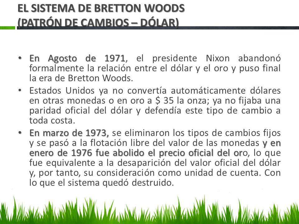 EL SISTEMA DE BRETTON WOODS (PATRÓN DE CAMBIOS – DÓLAR)