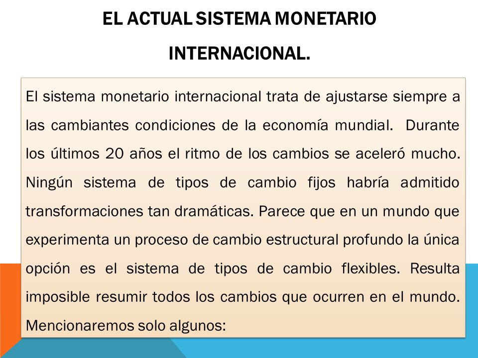 El actual sistema monetario internacional.
