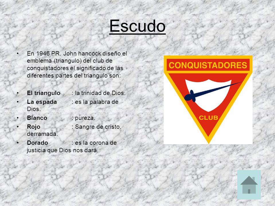 Escudo En 1946 PR. John hancock diseño el emblema (triangulo) del club de conquistadores el significado de las diferentes partes del triangulo son: