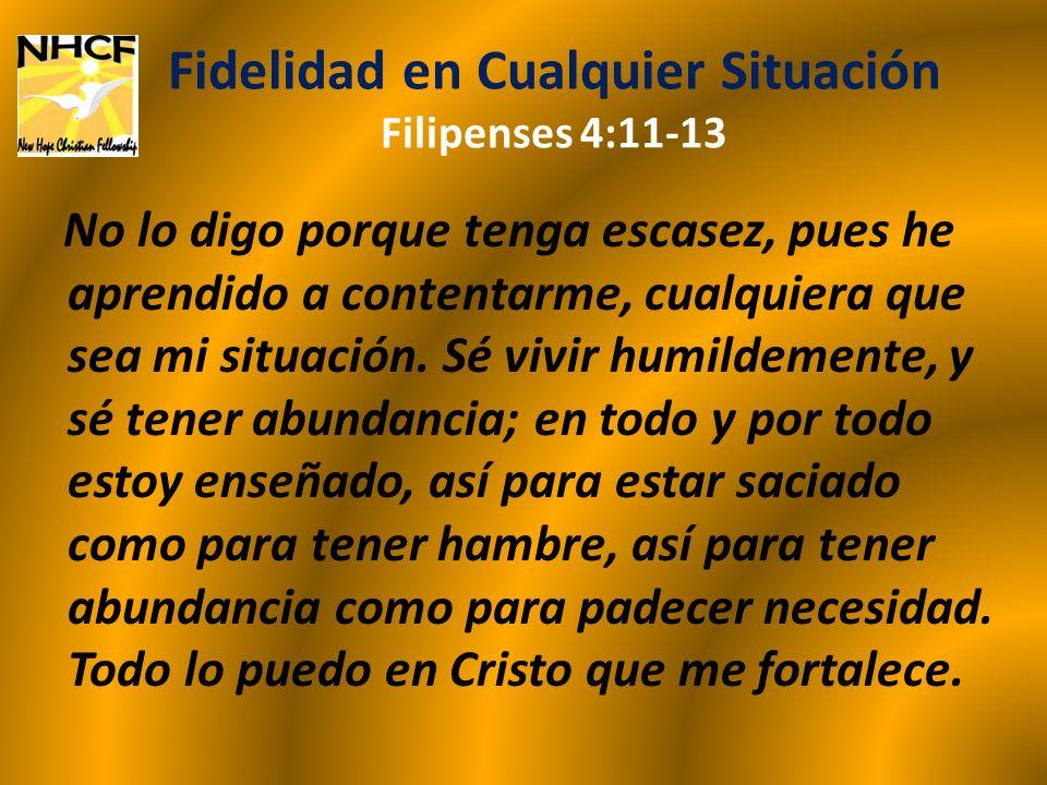 Fidelidad en Cualquier Situación Filipenses 4:11-13