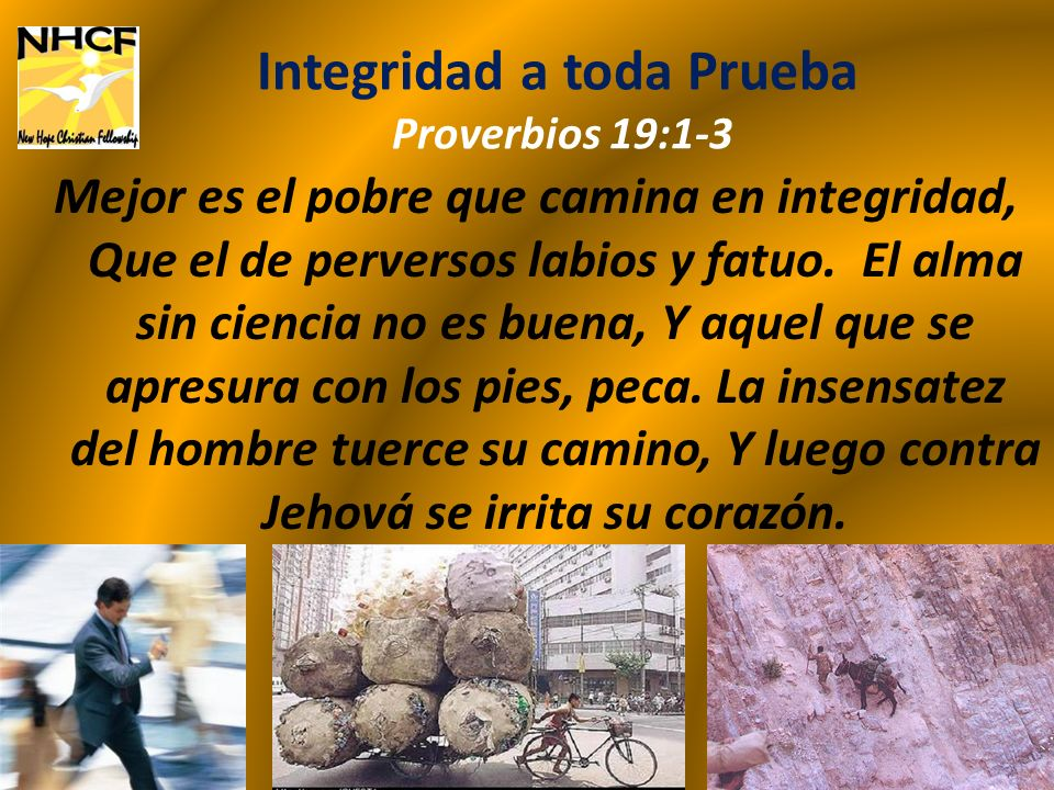 Integridad a toda Prueba Proverbios 19:1-3