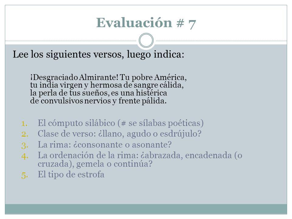 Evaluación # 7 Lee los siguientes versos, luego indica: