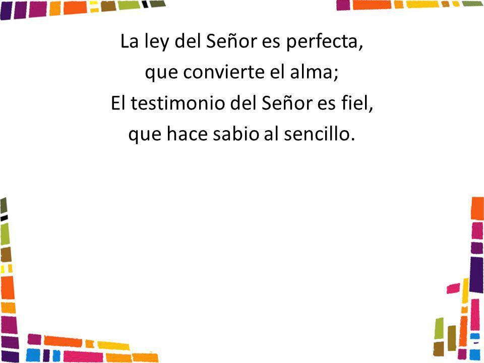 La ley del Señor es perfecta, que convierte el alma;