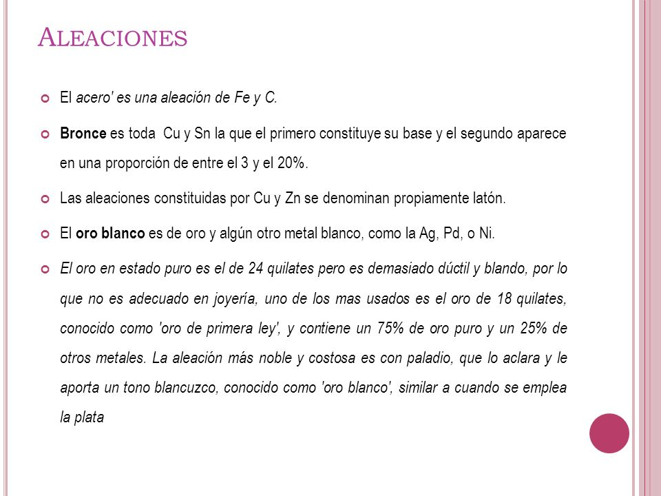 Aleaciones El acero es una aleación de Fe y C.