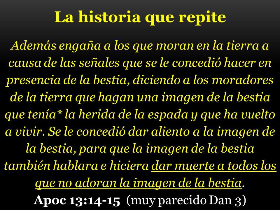 Apoc 13:14-15 (muy parecido Dan 3)
