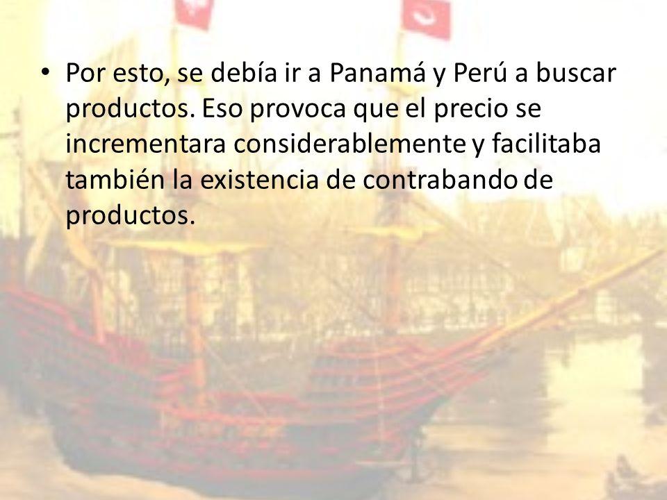 Por esto, se debía ir a Panamá y Perú a buscar productos