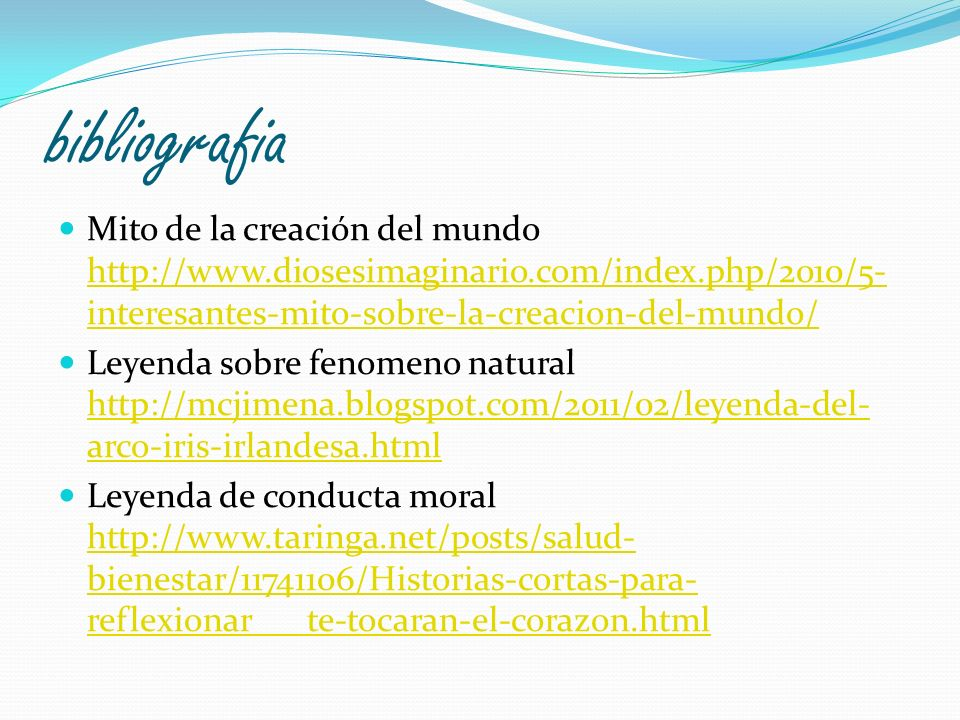 bibliografia Mito de la creación del mundo http://www.diosesimaginario.com/index.php/2010/5-interesantes-mito-sobre-la-creacion-del-mundo/