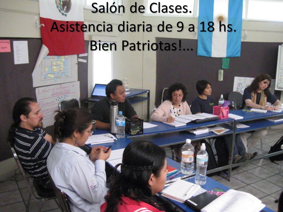 Salón de Clases. Asistencia diaria de 9 a 18 hs. Bien Patriotas!...