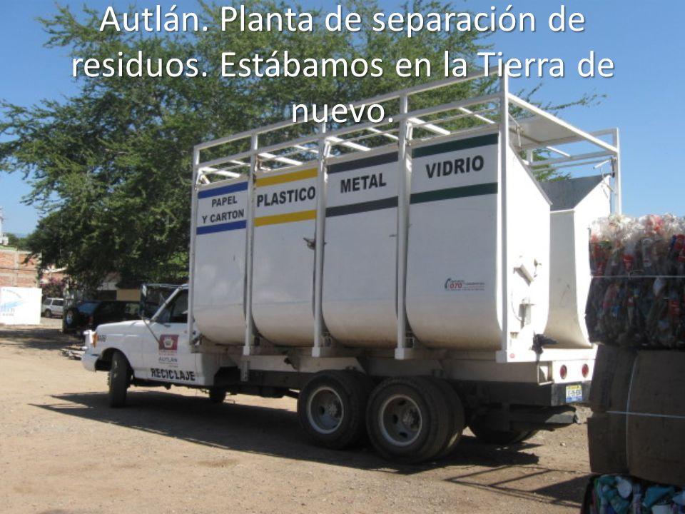 Autlán. Planta de separación de residuos