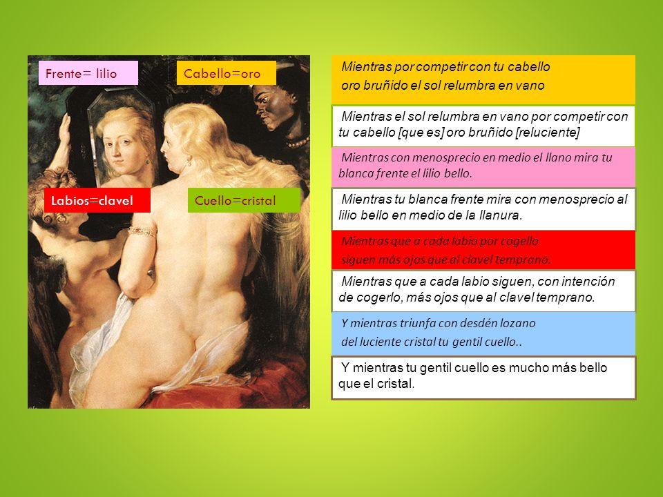 Frente= lilio Cabello=oro Labios=clavel Cuello=cristal