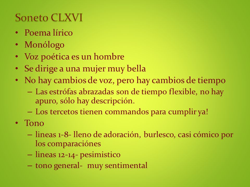 Soneto CLXVI Poema lírico Monólogo Voz poética es un hombre