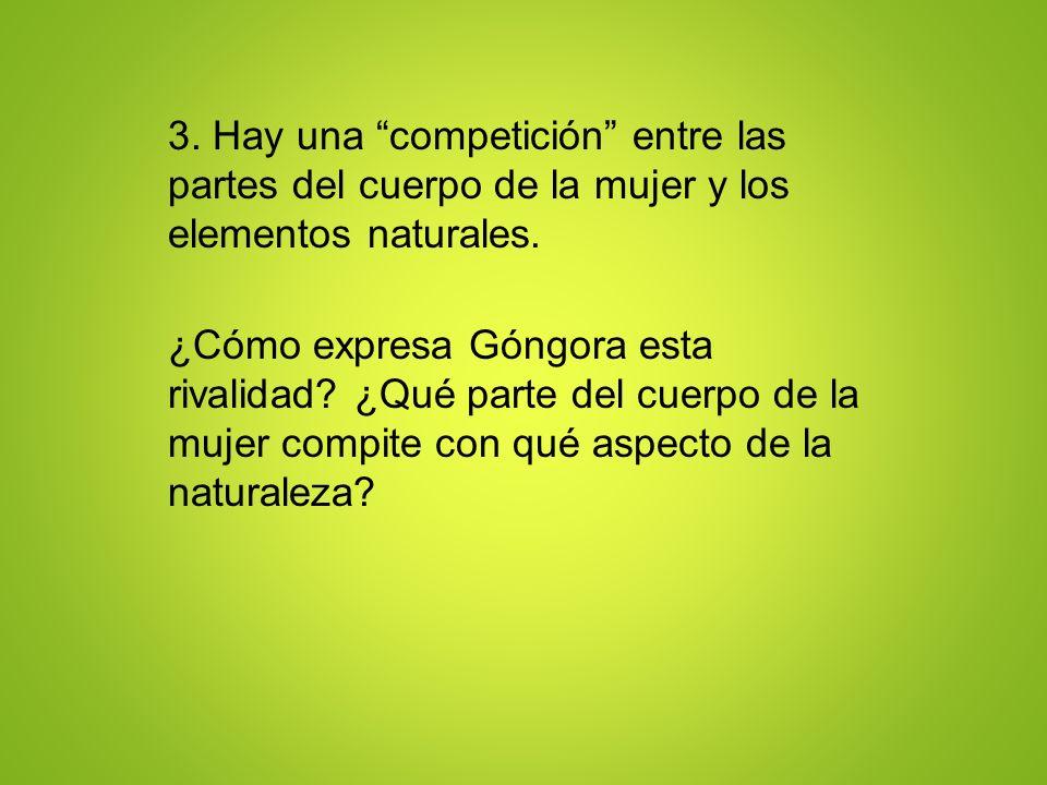 3. Hay una competición entre las partes del cuerpo de la mujer y los elementos naturales.