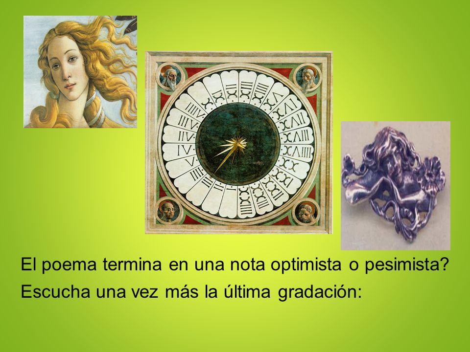 El poema termina en una nota optimista o pesimista