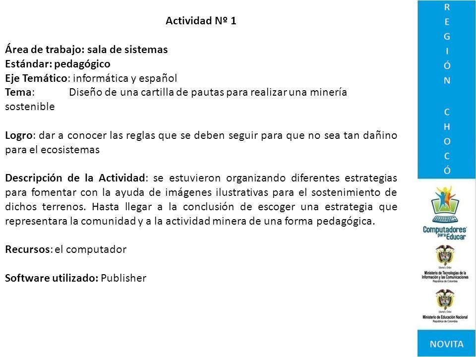 Actividad Nº 1 Área de trabajo: sala de sistemas. Estándar: pedagógico. Eje Temático: informática y español.