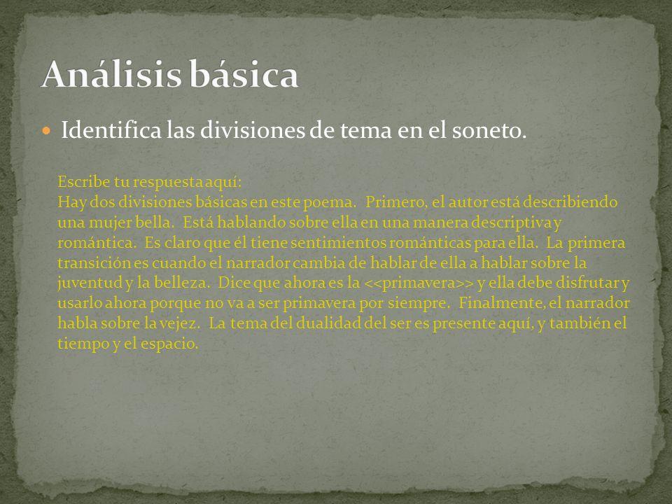 Análisis básica Identifica las divisiones de tema en el soneto.
