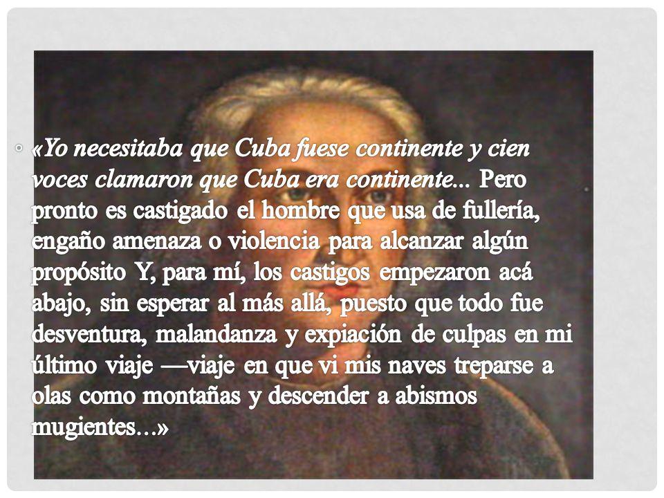 «Yo necesitaba que Cuba fuese continente y cien voces clamaron que Cuba era continente...