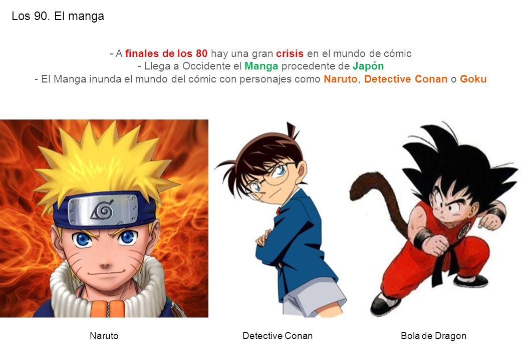 Los 90. El manga - A finales de los 80 hay una gran crisis en el mundo de cómic. - Llega a Occidente el Manga procedente de Japón.