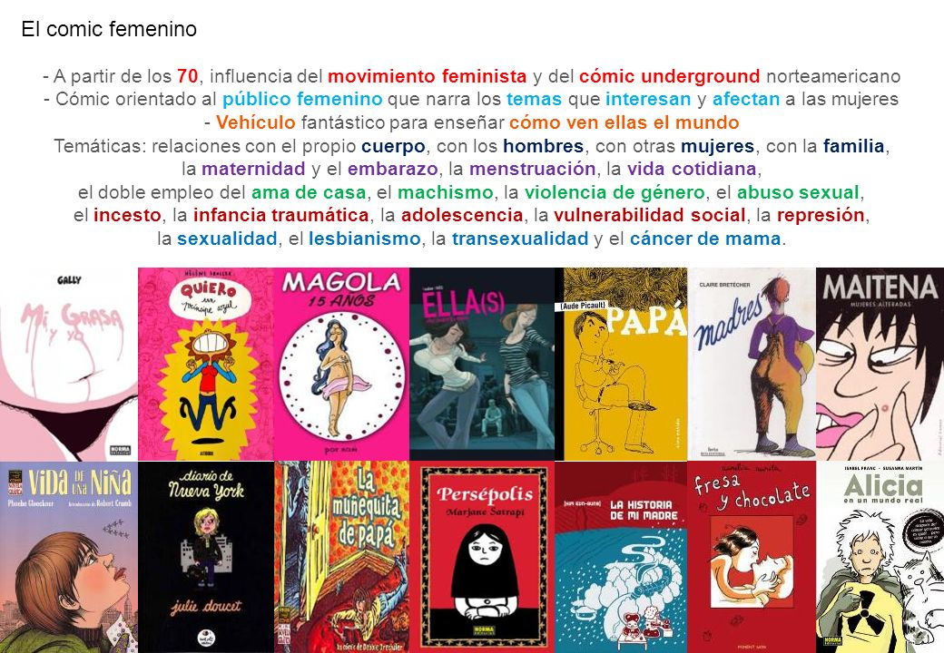 El comic femenino - A partir de los 70, influencia del movimiento feminista y del cómic underground norteamericano.