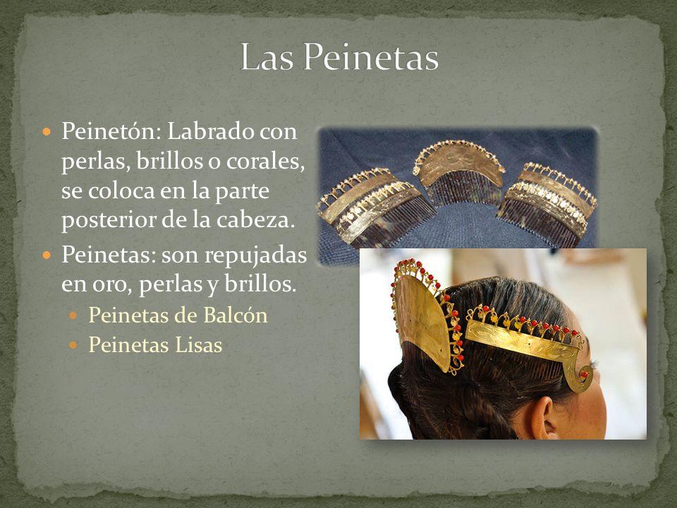 Las Peinetas Peinetón: Labrado con perlas, brillos o corales, se coloca en la parte posterior de la cabeza.