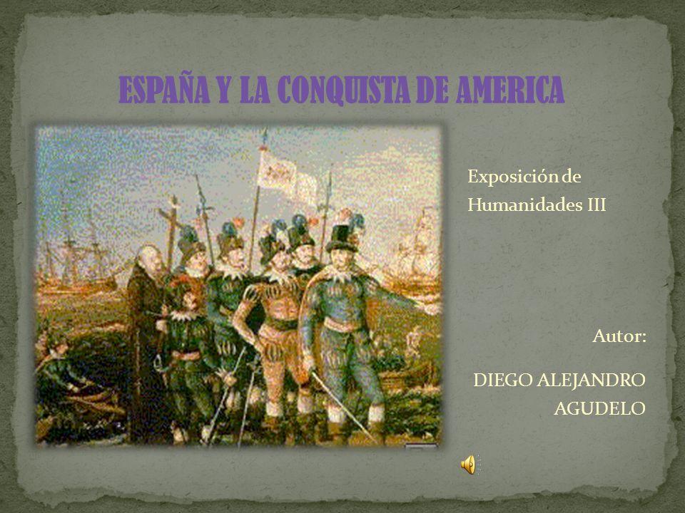 ESPAÑA Y LA CONQUISTA DE AMERICA
