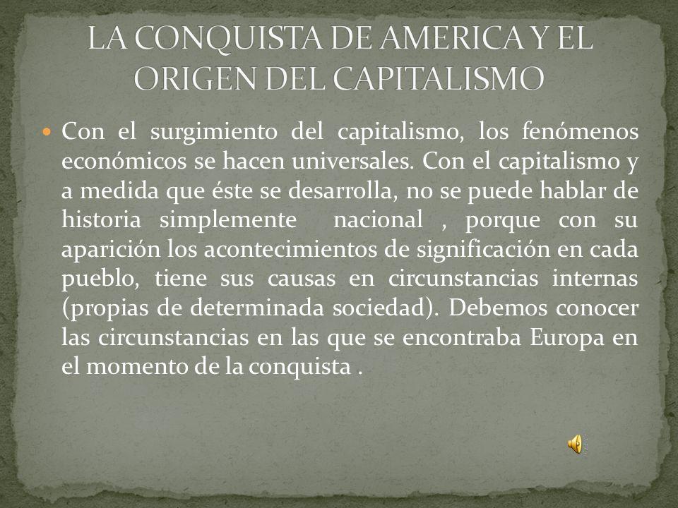 LA CONQUISTA DE AMERICA Y EL ORIGEN DEL CAPITALISMO