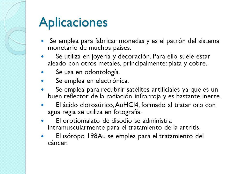 Aplicaciones Se emplea para fabricar monedas y es el patrón del sistema monetario de muchos países.