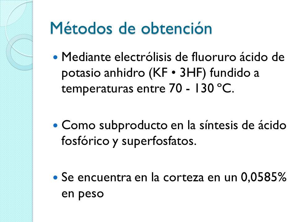 Métodos de obtención Mediante electrólisis de fluoruro ácido de potasio anhidro (KF • 3HF) fundido a temperaturas entre 70 - 130 ºC.