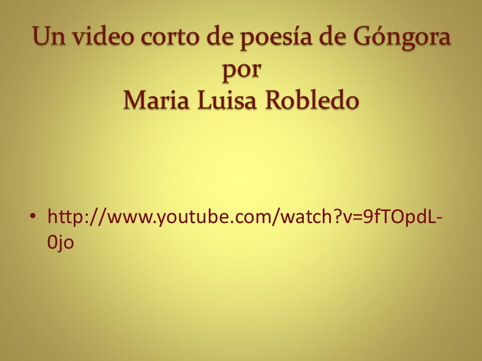 Un video corto de poesía de Góngora por Maria Luisa Robledo
