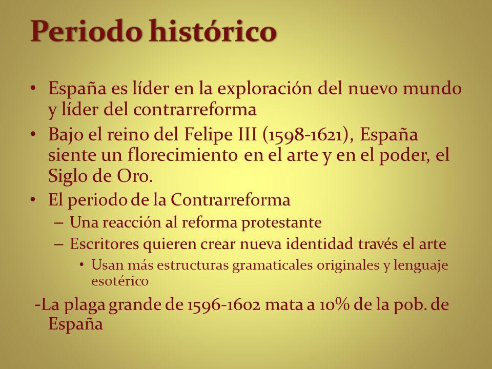 Periodo históricoEspaña es líder en la exploración del nuevo mundo y líder del contrarreforma.
