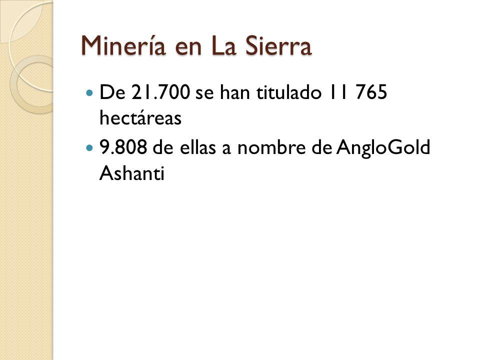 Minería en La Sierra De 21.700 se han titulado 11 765 hectáreas
