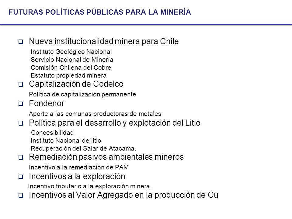 FUTURAS POLÍTICAS PÚBLICAS PARA LA MINERÍA