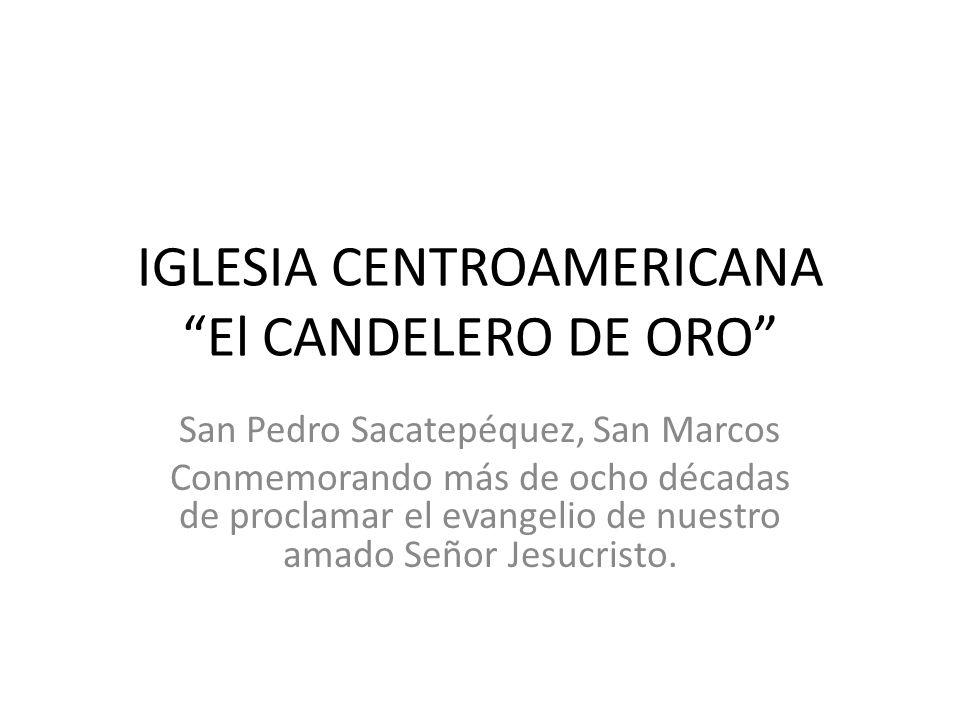 IGLESIA CENTROAMERICANA El CANDELERO DE ORO