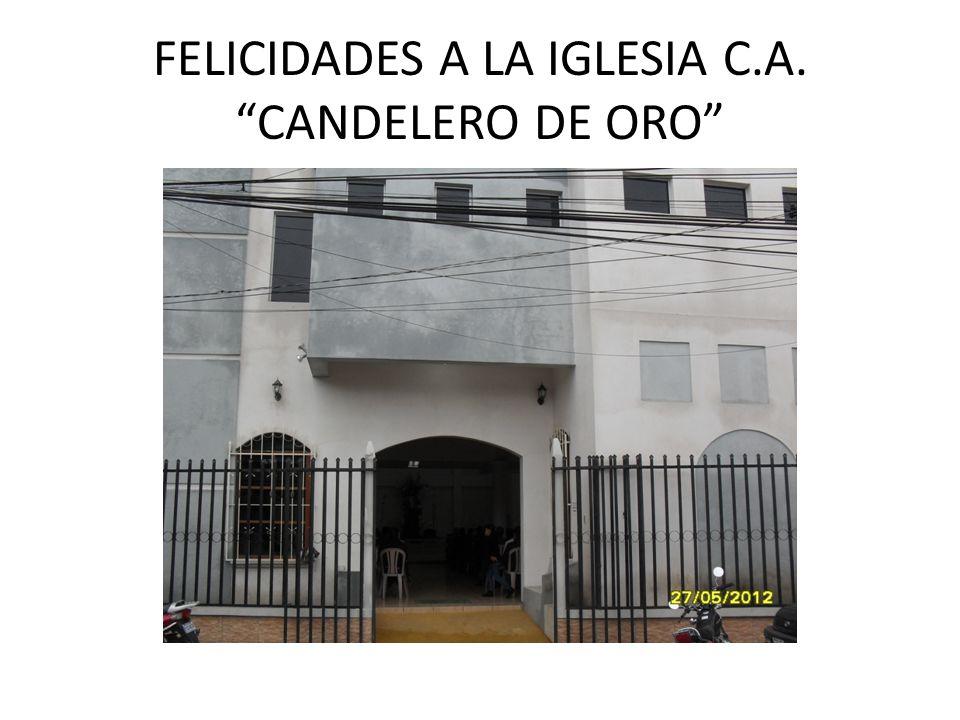 FELICIDADES A LA IGLESIA C.A. CANDELERO DE ORO