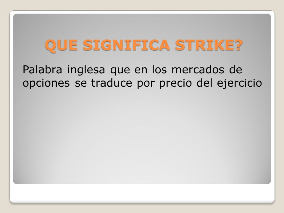 QUE SIGNIFICA STRIKE.