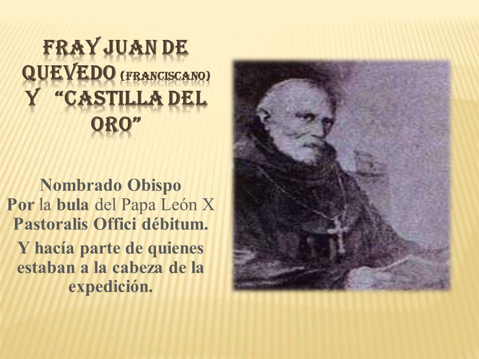 Fray Juan de Quevedo (Franciscano) y castilla Del oro