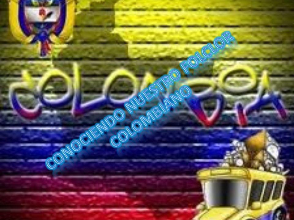 CONOCIENDO NUESTRO FOLCLOR COLOMBIANO