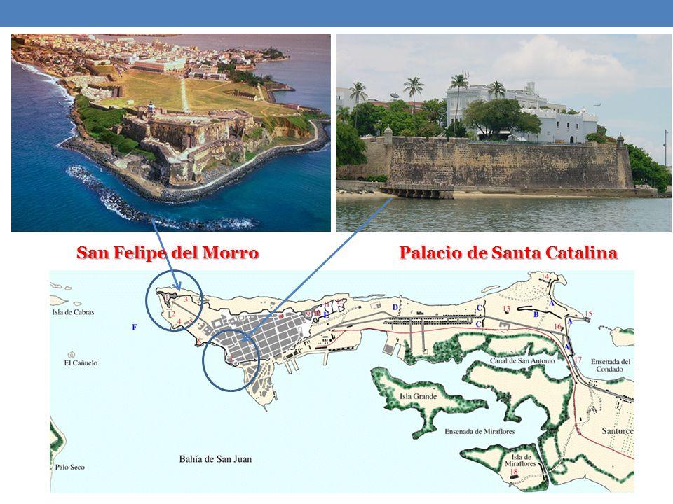 San Felipe del Morro Palacio de Santa Catalina