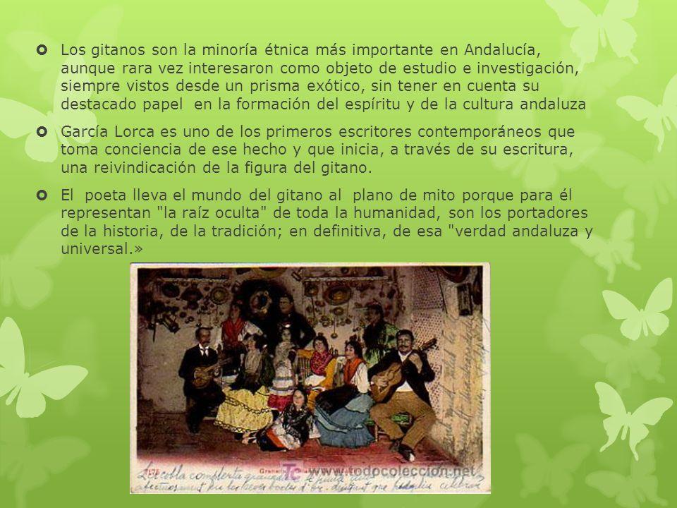 Los gitanos son la minoría étnica más importante en Andalucía, aunque rara vez interesaron como objeto de estudio e investigación, siempre vistos desde un prisma exótico, sin tener en cuenta su destacado papel en la formación del espíritu y de la cultura andaluza