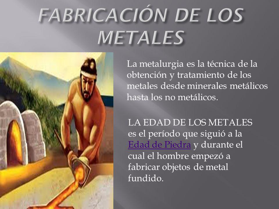 FABRICACIÓN DE LOS METALES